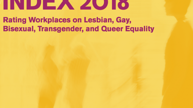 Corporate Equality Index 2O18: Rating Workplaces on Lesbian, Gay, Bisexual, Transgender, and Queer Equality