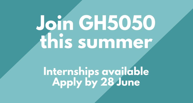 Openings: GH5050 paid summer internships