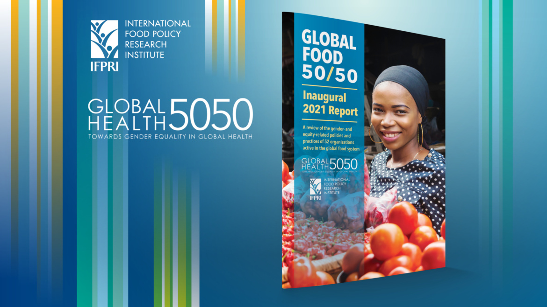 Introducing the inaugural Global Food 50/50 Report
